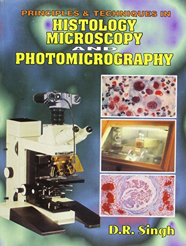 9788123909509: Principles and Techniques in Histology, Microscopy: Photomicrography