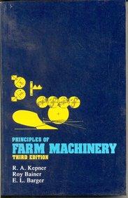 Principles Of Farm Machinery 3Ed (Pb 2005): Kepner R.A.