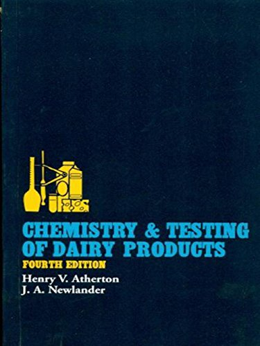 Chemistry and Testing of Dairy Products (Fourth Edition): Henry V. Atherton,J.A. Newlander
