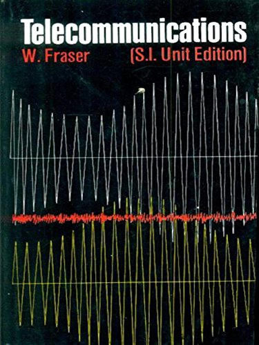Telecommunications (S.I. Unit Edition): W. Fraser