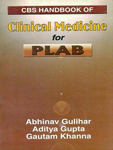 CBS Handbook of Clinical Medicine for PLAB: Abhinav Gulihar,Aditya Gupta,Gautam Khanna