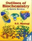 Outlines of Biochemistry: A Quick Review: S.C. Rastogi