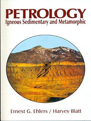 Petrology: Igneous, Sedimentary and Metamorphic: Earnest G. Ehlers,Harvey Blatt