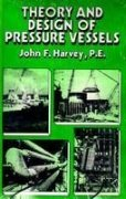 Theory And Design Of Pressure Vessels (Pb): Harvey J.F.