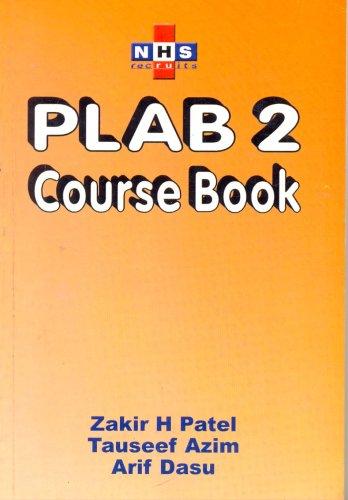 NHS Recruits PLAB 2 Course Book: Arif Dasu,Tauseef Azim,Zakir H. Patel