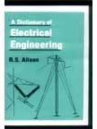 A Dictionary Of Electrical Engineering: Alison