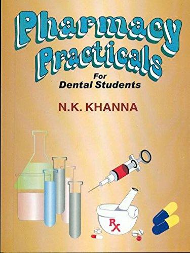 Pharmacy Practicals for Dental Student: 0: Khanna N.K.