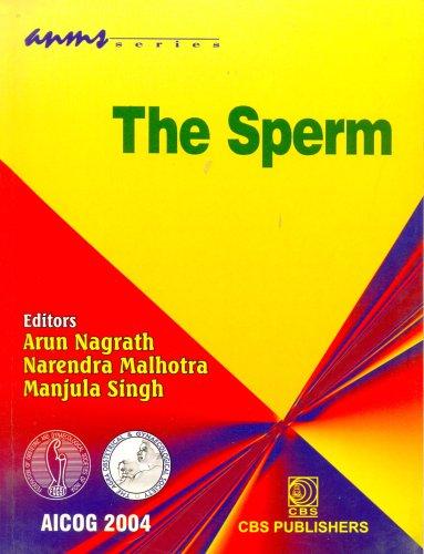 The Sperm: Arun Nagrath, Narendra Malhotra & Manjula Singh (Eds)