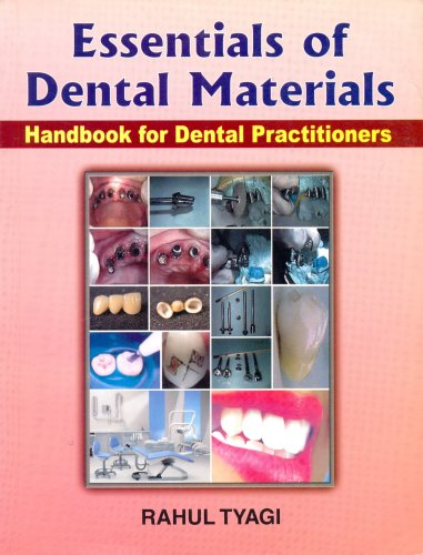 Essentials of Dental Materials: Handbook for Dental Practitioners: Rahul Tyagi