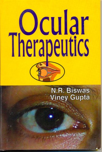 Ocular Therapeutics: N.R. Biswas,Viney Gupta