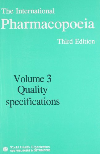 International Pharmacopeia (Volume 3: Quality Specifications), Third: WHO
