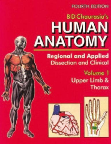 Human Anatomy, 4E, Vol. 1: Regional And: Chaurasia B. D