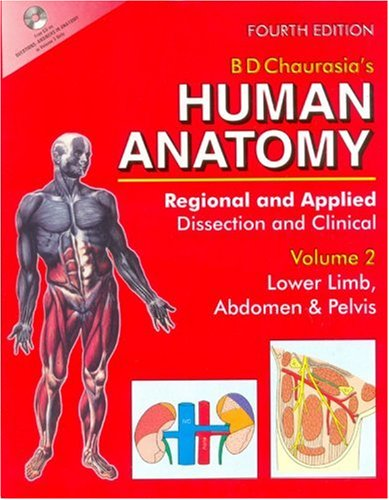 Human Anatomy, 4E, Vol. 2: Lower Limb,: Chaurasia B. D