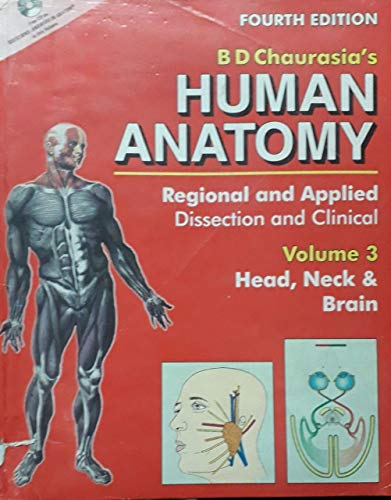 Human Anatomy, 4E, Vol. 3: Regional And: Chaurasia B. D