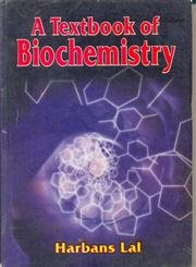 A Textbook of Biochemistry: Harbans Lal