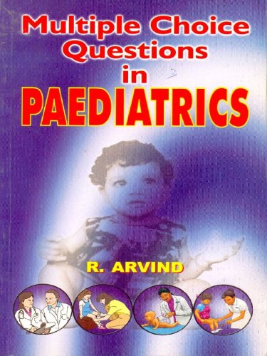 Multiple Choice Questions in Paediatrics: R. Arvind