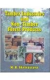 9788123911755: Timber Industries And Non-Timber Forest Products