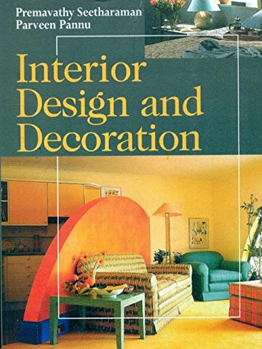 Interior Design and Decoration: Parveen Pannu,Premavathy Seetharaman