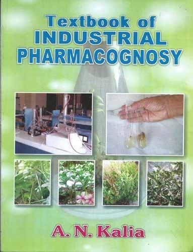 Textbook Of Industrial Pharmacognosy (Pb 2017): Kalia A.N.