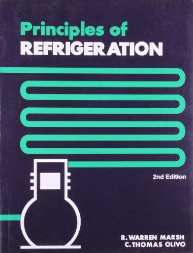 Principles of Refrigeration (Second Edition): R. Warren Marsh,C. Thomas Olivo