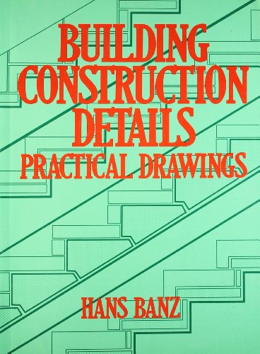 Building Construct. Details Prac. Drawings: Banz