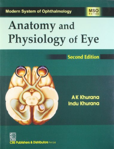 Anatomy And Physiology Of Eye, 2/E (Hb-2015): Khurana