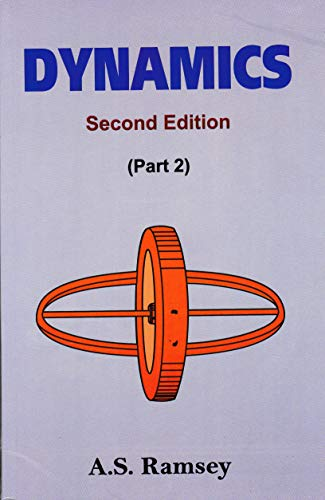 Dynamics (Second Edition), (Part 2): A.S. Ramsey