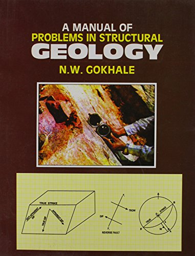A Manual Of Problems In Structural Geology: Gokhale N. W