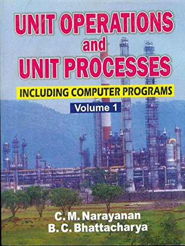 Unit Operations and Unit Processes: Including Computer Programs, Volume 1: Narayanan