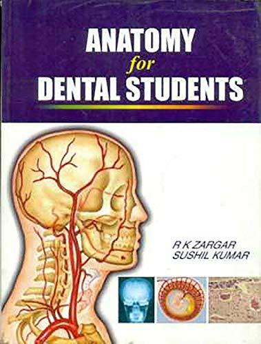 Anatomy for Dental Students: R K Zargar,Sushil Kumar