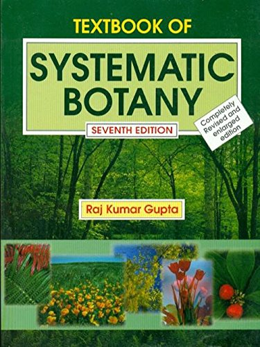 Textbook of Systematic Botany (Seventh Edition): Raj Kumar Gupta