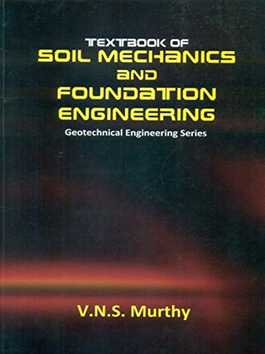 9788123913629: Textbook of Soil Mechanics and Foundation Engineering (Geotechnical Engineering Series)