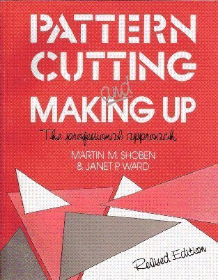 9788123913735: Pattern Cutting and Making Up