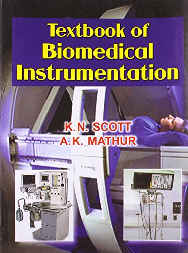 Textbook of Biomedical Instrumentation: A.K. Mathur,K.N. Scott