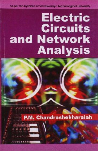 Electric Circuits and Network Analysis: P.M. Chandrashekharaiah