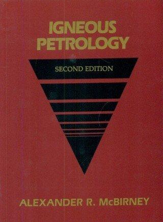 Igneous Petrology (Second Edition): Alexander R. Mcbirney