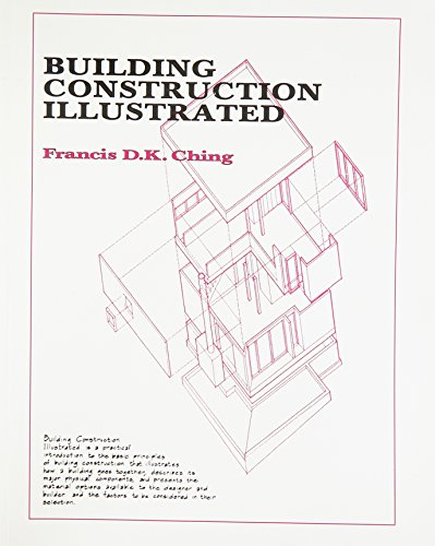 Building Construction Illustrated: Francis D.K. Ching