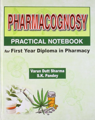 Pharmacognosy Practical Notebook for First Year Diploma: Pandey,Sharma