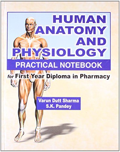 9788123914275: Human Anatomy and Physiology Practical Notebook: For First Year Diploma in Pharmacy