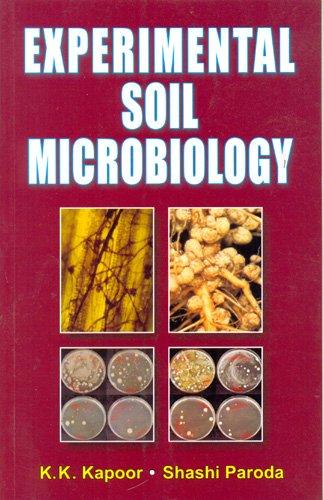 Experimental Soil Microbiology: Kapoor K L