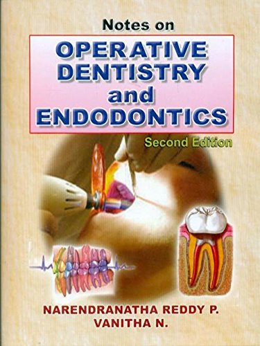 Notes on Operative Dentistry and Endodontics, Second Edition: Narendranatha Reddy P.,Vanitha N.