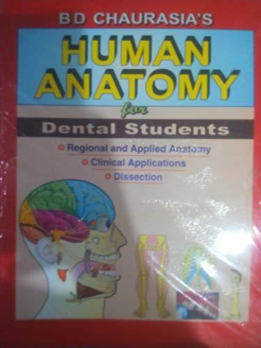 B D Chaurasia`s Human Anatomy for Dental: B.D. Chaurasia