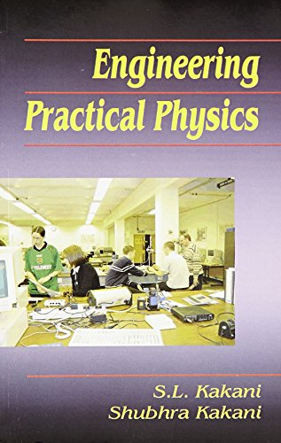 Engineering Practical Physics: Kakani S.L.