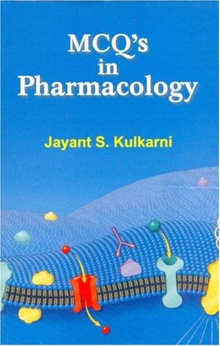 MCQ`s in Pharmacology: Jayant S. Kulkarni