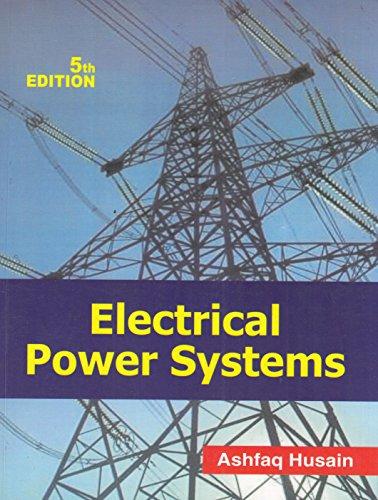 Electrical Power Sytems (Fifth Edition): Ashfaq Husain