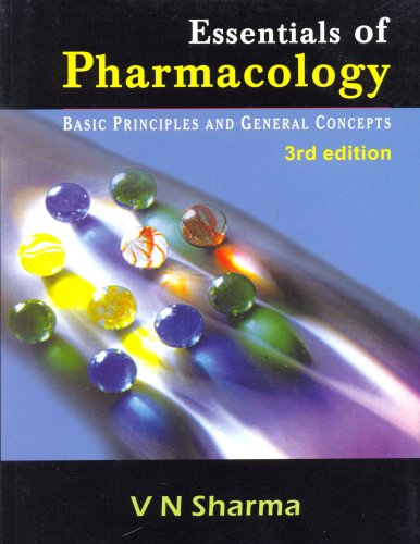 Essentials of Pharmacology: Basic Principles and General Concepts, Third Edition: V.N. Sharma