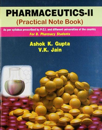 Pharmaceutics-II (Practical Note Book): A.K. Gupta,V.K. Jain