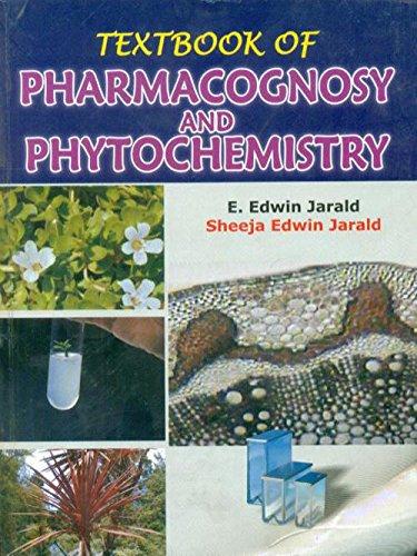 Textbook of Pharmacognosy and Phytochemistry: E. Edwin Jarald,Sheeja Edwin Jarald