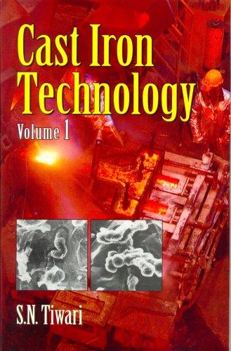 Cast Iron Technology, Volume 1: S.N. Tiwari