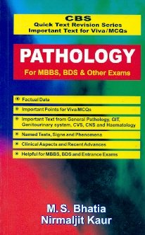 Pathology For Mbbs, Bds & Other Exams: Bhatia M. S